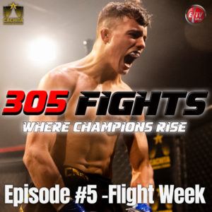 305 FIGHTS EPISODE 5 FIGHT WEEK thumb