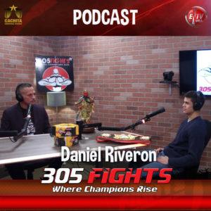 305 Fights Daniel Riveron Podcast thumbnail