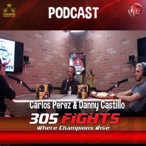 305 Fights Danny Castillo and Carlos Perez PODCAST thumbnai