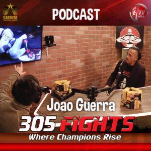 305 Fights Jaoa Guerra PODCAST Thumbnail
