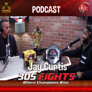 305 Fights Jay Curtis Podcast thumbnail Part