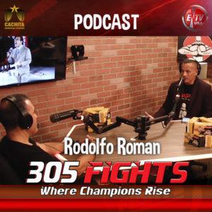 305 Fights Rodolfo Roman PODCAST Thumnail