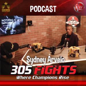 305 Fights Sydney Arvelo PODCAST Thumnail
